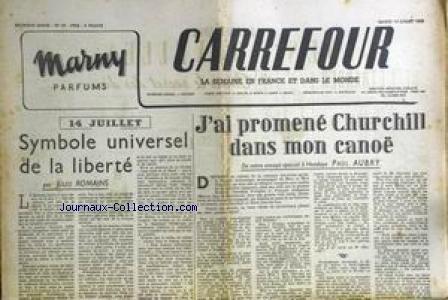 CARREFOUR [No 47] du 14/07/1945 - J'AI PROMENE CHURCHILL DANS MON CANOE PAR P. AUBRY - 14 JUILLET - SYMBOLE UNIVERSEL DE LA LIBERTE PAR J. ROMAINS.