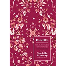 Desire: 100 of Literature's Sexiest Stories