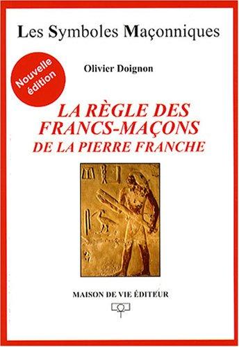La règle des francs-maçons de la pierre franche par Olivier Doignon