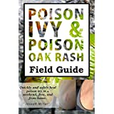 Poison Ivy & Poison Oak Rash Field Guide: Heal It Free From Home (English Edition)