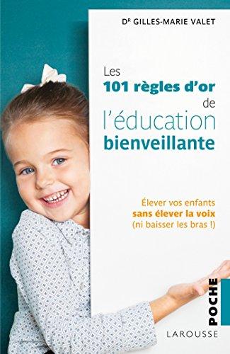 101 Règles d'or de l'Education Bienveillante