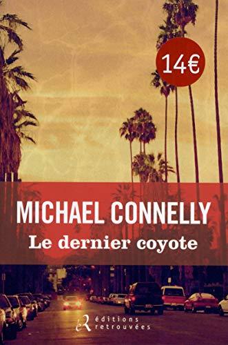 Le dernier coyote par Michael Connelly
