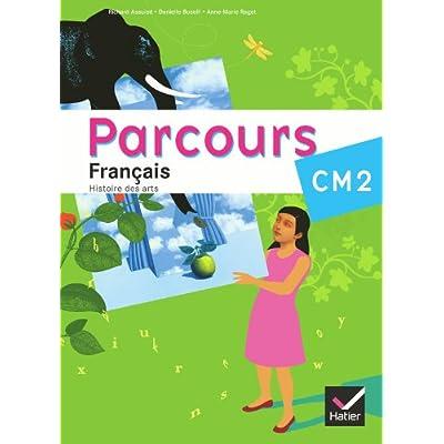 Parcours Francais Cm2 Ed 2010 Manuel De L Eleve Pdf