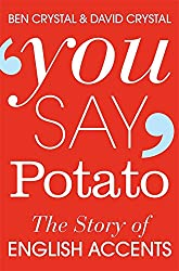 You Say Potato: The Story of English Accents