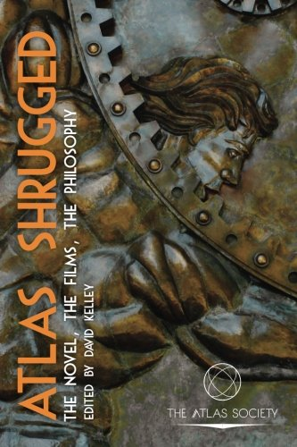 Atlas Shrugged: The Novel, the Films, the Philosophy