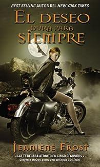 El deseo dura para siempre: Una novela de la serie Cazadora de la noche par Jeaniene Frost