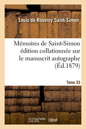 Mémoires de Saint-Simon édition collationnée sur le manuscrit autographe Tome 33