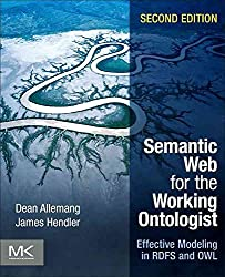 [(Semantic Web for the Working Ontologist : Effective Modeling in RDFS and OWL)] [By (author) Dean Allemang ] published on (June, 2008)