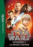 Star Wars - La Menace fantôme - Le roman du film - Hachette Jeunesse - 18/04/2012