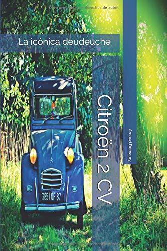 Citroën 2 CV: La icónica deudeuche por Arnaud Demaury