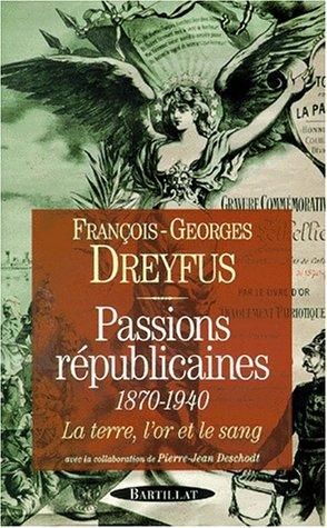 Passions républicaines 1870-1940 par François-Georges Dreyfus