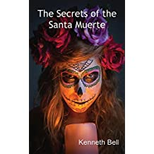 The Secrets of the Santa Muerte