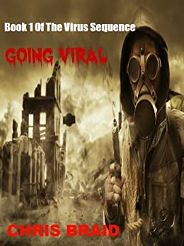 Going Viral (The Virus Sequence Book 1) by [Braid, Chris]