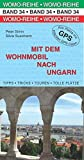 Mit dem Wohnmobil nach Ungarn (Womo-Reihe)