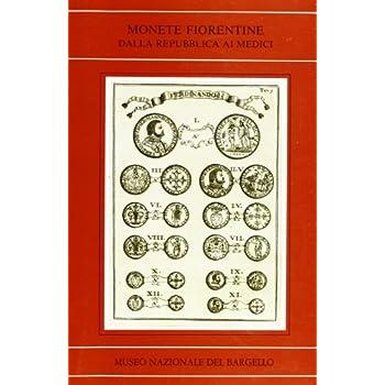 Monete Fiorentine Dalla Repubblica Ai Medici