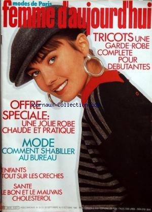 FEMME D'AUJOURD'HUI MODES DE PARIS [No 39] du 29/09/1986 - TRICOTS POUR DEBUTANTES -OFFRE SPECIALE / UNE JOLIE ROBE CHAUDE ET PRATIQUE -MODE / COMMENT S'HABILLER AU BUREAU -ENFANTS / TOUT SUR LES CRECHES -SANTE / LE BON ET LE MAUVAI CHOLESTEROL