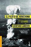 El piloto de Hiroshima: Más allá de los límites de la conciencia (Divulgación. Biografías y memorias)