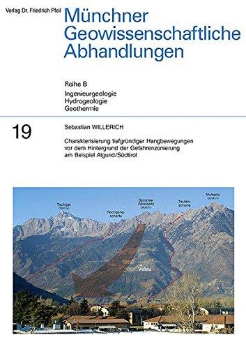 Charakterisierung tiefgründiger Hangbewegungen vor dem Hintergrund der Gefahrenzonierung am Beispiel Algund/Südtirol (Münchner Geowissenschaftliche ... Ingenieurgeologie, Hydrogeologie, Geothermie)
