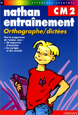 Nathan entraînement, numéro 14 : Orthographe - Dictées CM2