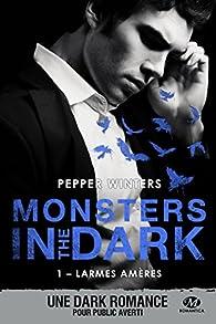 Monsters in the dark, tome 1 : Larmes amères par Pepper Winters