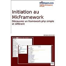 Présentation du mkframework, un framework php simpe: Découvrez une manière simple et rapide de faire des sites web