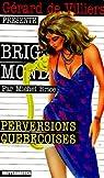 Brigade mondaine : Perversions québécoises par Brice