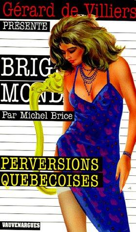 Brigade mondaine : Perversions québécoises