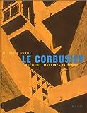 Le Corbusier - Poétique, machines et symboles