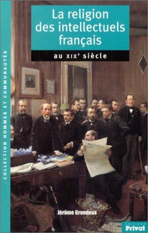 La Religion des intellectuels français au XIXe siècle