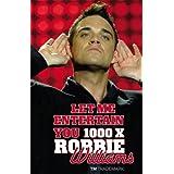 Robbie Williams - Let Me Entertain You 1000 x