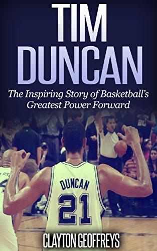 Tim Duncan Basketball-spur (Tim Duncan: The Inspiring Story of Basketball's Greatest Power Forward (Basketball Biography Books) (English Edition))