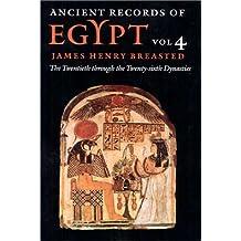 Ancient Records of Egypt: vol. 4: The Twentieth through the Twenty-sixth Dynasties: Twentieth Through the Twenty-sixth Dynasties v. 4
