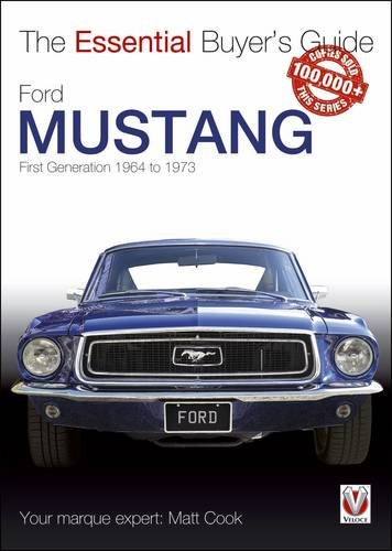 Ford Mustang - First Generation 1964 to 1973: The Essential Buyer's Guide (Essential Buyer's Guide Series)