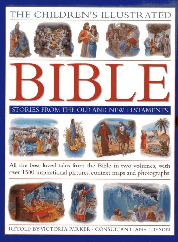 The Children\'s Illustrated Bible Stories from the Old and New Testaments: All the Best-loved Tales from the Bible in Two Volumes, with Over 800 ... Maps and Photographs (Childrens Bible)