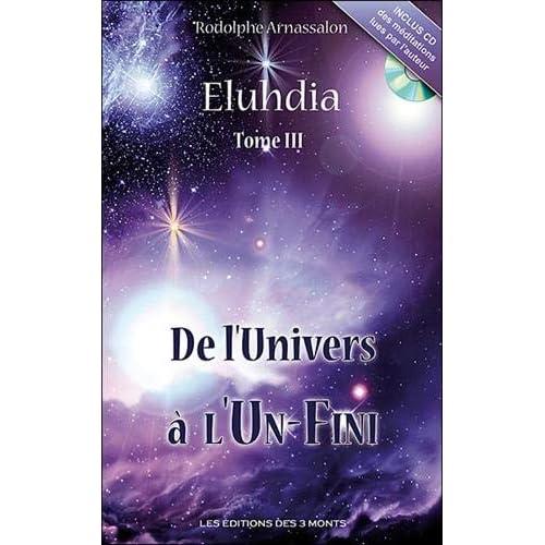 Eluhdia Tome 3 - De l'univers à l'un-fini (livre + CD)