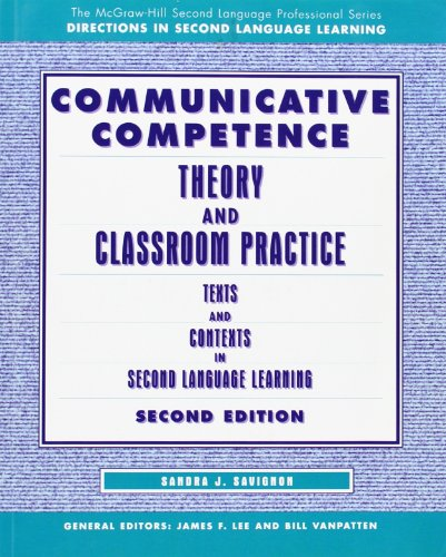 COMMUNICATIVE COMPETENCE: THEORY AND CLASSROOM PRACTICE por Sandra J Savignon