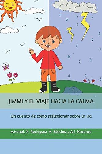 JIMMI Y EL VIAJE HACIA LA CALMA: Un cuento de cómo reflexionar sobre la ira por Ángela Hortal