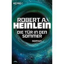 Die Tür in den Sommer: Roman (German Edition)