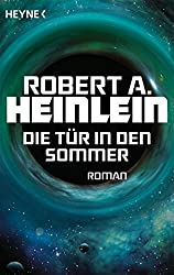 Die Tür in den Sommer: Roman