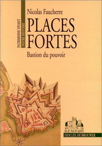 Places fortes par Nicolas Faucherre