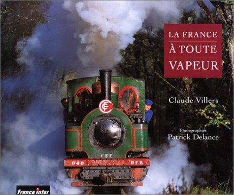 LA FRANCE A TOUTE VAPEUR par Claude Villers