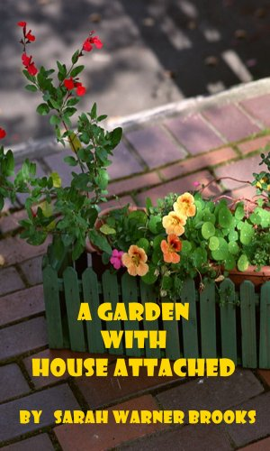 A GARDEN WITH HOUSE ATTACHED (Illustrated) (English Edition) - Gorham Rose