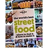 [ LONELY PLANET THE WORLD'S BEST STREET FOOD ] BY Not Available ( Author ) [ 2012 ] Paperback