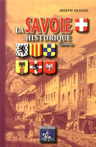 La Savoie historique, pittoresque, statistique et biographique (Tome 3)