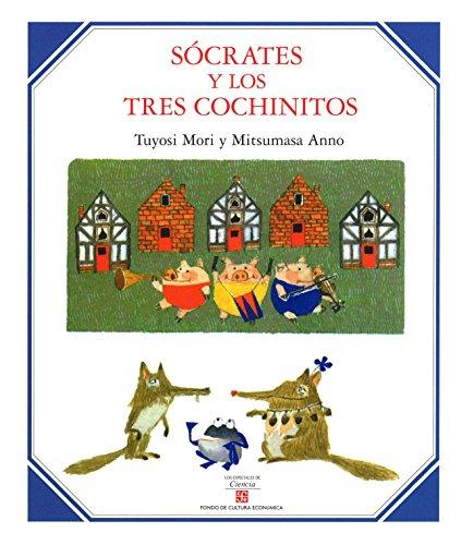 SÓCRATES Y LOS TRES COCHINITOS (Los Especiales De Ciencia) por Tuyosi Mori
