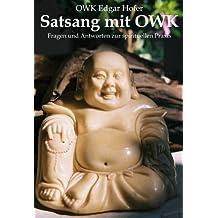 Satsang mit OWK. Fragen und Antworten zur spirituellen Praxis