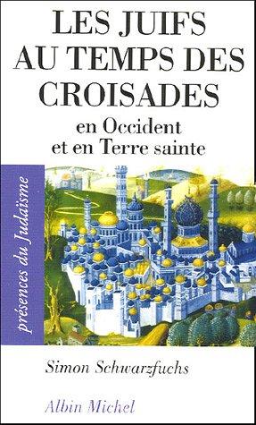 Juifs Au Temps Des Croisades (Les) (Collections Spiritualites)