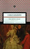 The Coffee House: A Comedy in Three Acts (Marsilio Classics) by Carlo Goldoni (1999-01-01)