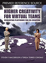 Higher Creativity for Virtual Teams: Developing Platforms for Co-creation (Premier Reference)