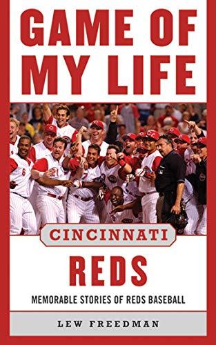 Game of My Life Cincinnati Reds: Memorable Stories of Reds Baseball (English Edition) por Lew Freedman